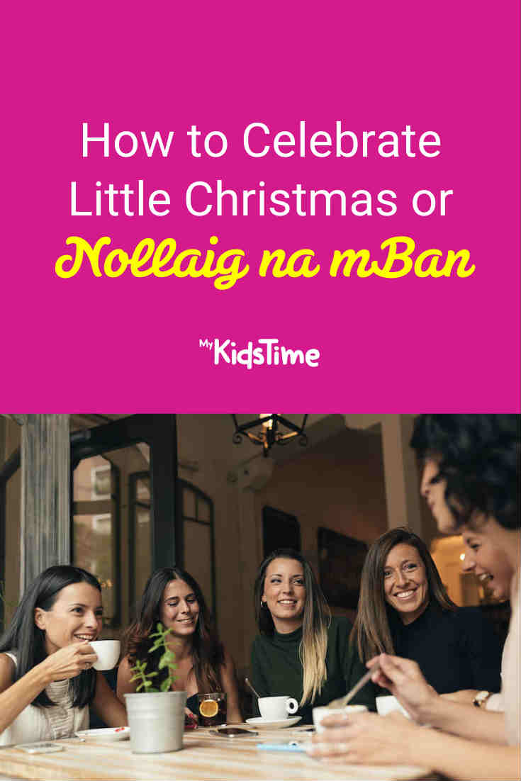 How To Celebrate Little Christmas or Nollaig na mBan - Mykidstime