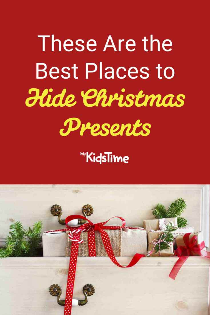 These Are The Best Places to Hide Christmas Presents - Mykidstime