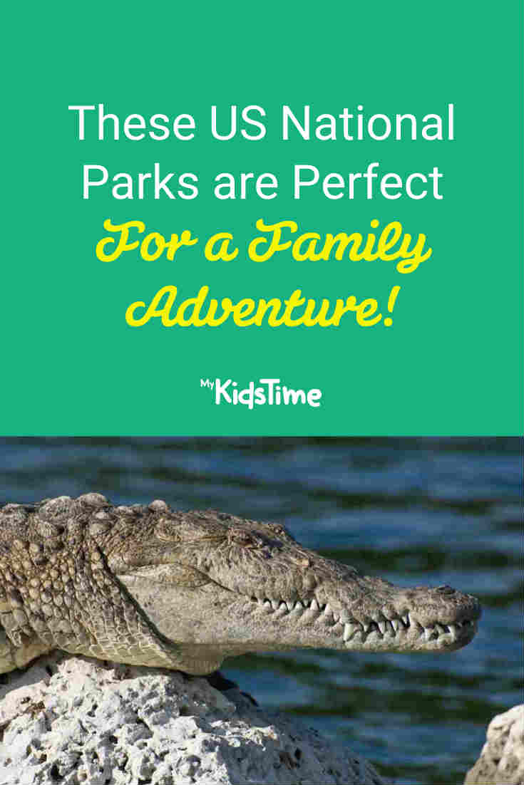 These US National Parks Are Perfect for a Family Adventure - Mykidstime