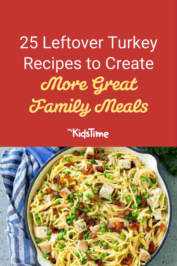 25 Leftover Turkey Recipes To Create More Great Family Meals - Mykidstime