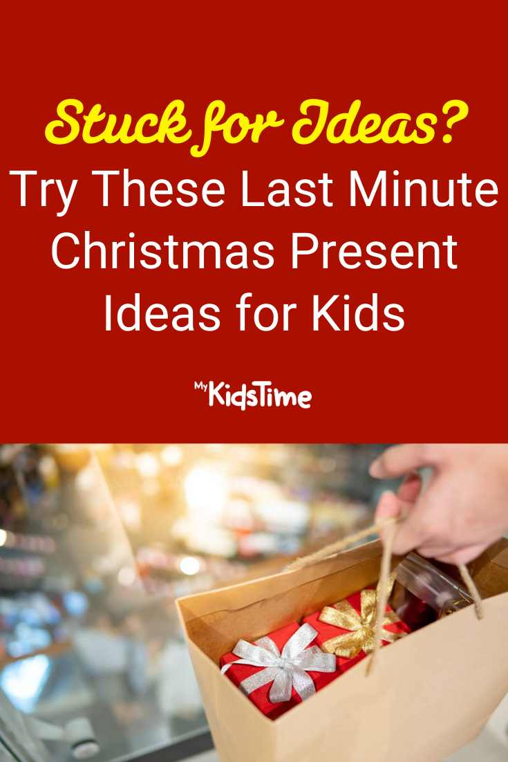 Try These Last Minute Christmas Present Ideas for Kids - Mykidstime