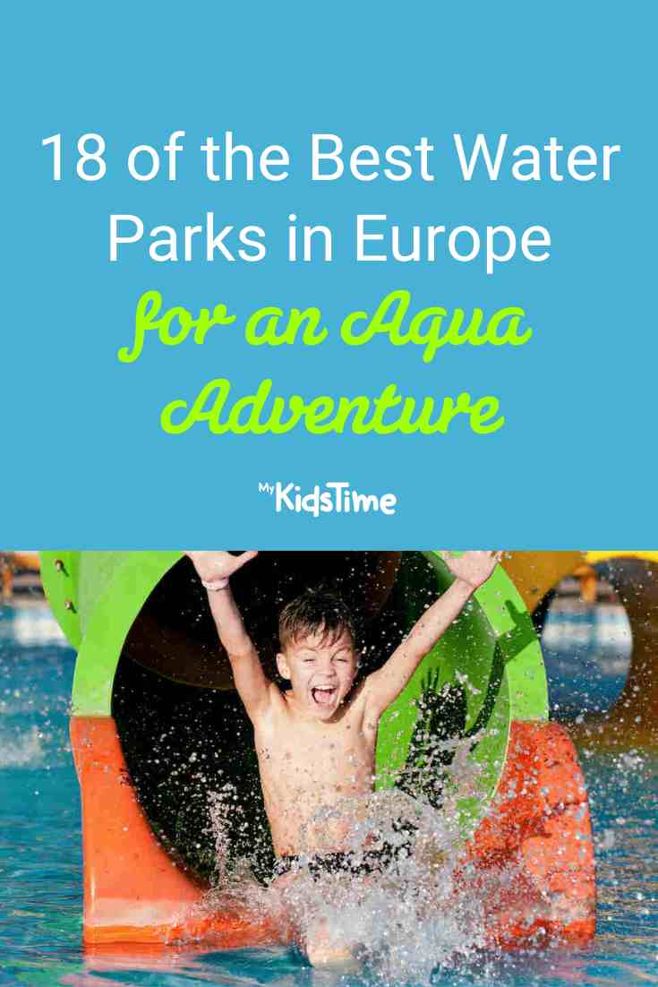 18 of the Best Water Parks in Europe for an Aqua Adventure - Mykidstime