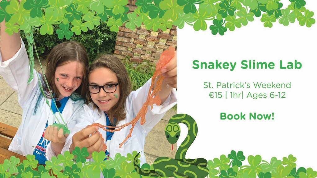 Snakey Slime Lab at Cool Planet Experience things to do in Ireland this St Patrick's Day events in Ireland