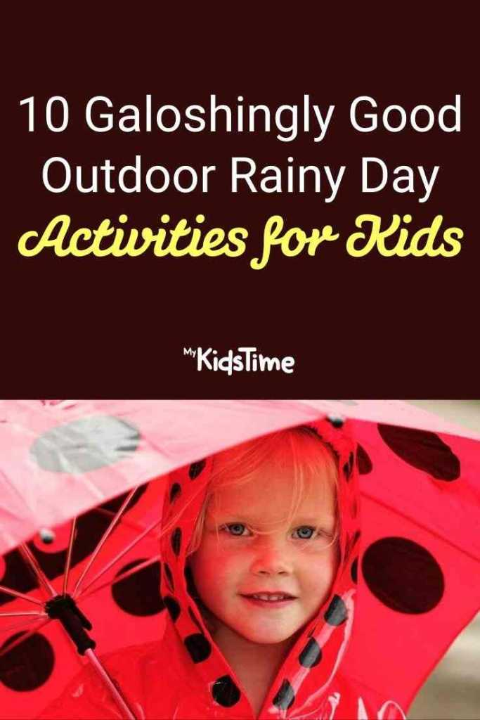 10 Galoshingly Good Outdoor Rainy Day Activities for Kids