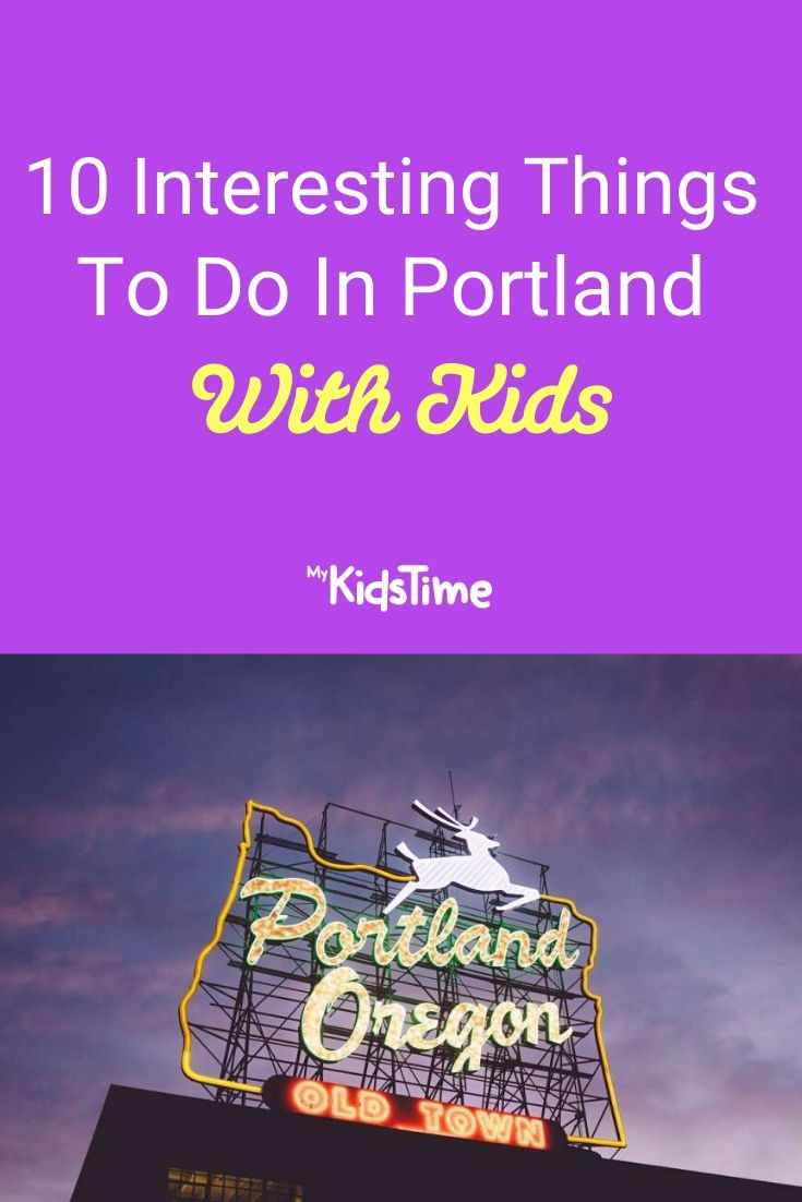 10 Interesting Things To Do In Portland With Kids
