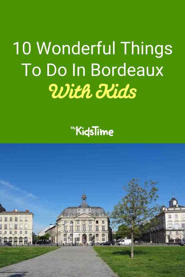 10 Wonderful Things To Do In Bordeaux With Kids
