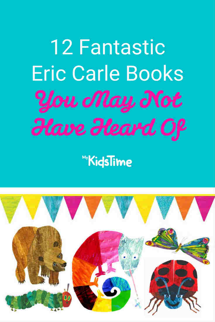 12 Fantastic Eric Carle Books You May Not Have Heard Of - Mykidstime - Mykidstime