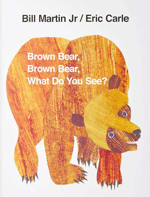 Eric Carle books Brown Bear Brown Bear What Do You See
