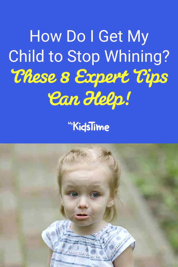 How Do I Get My Child to Stop Whining_ These 8 Expert Tips Will Help! - Mykidstime