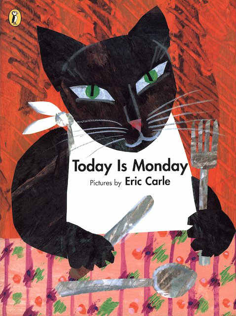Eric Carle books Today is Monday