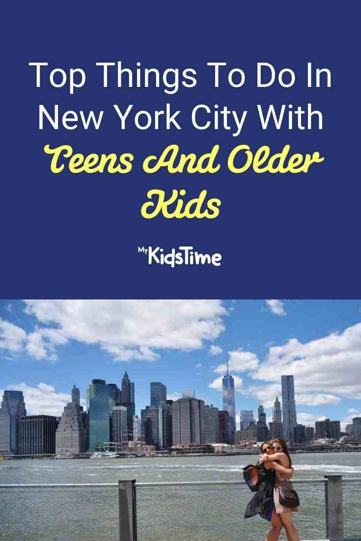 Top Things To Do In New York City With Teens And Older Kids