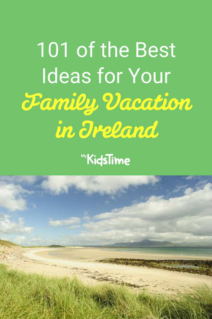 101 of the Best Ideas for Your Family Vacation in Ireland - Mykidstime (1)