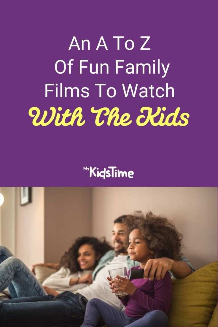 An A To Z Of Fun Family Films To Watch With The Kids