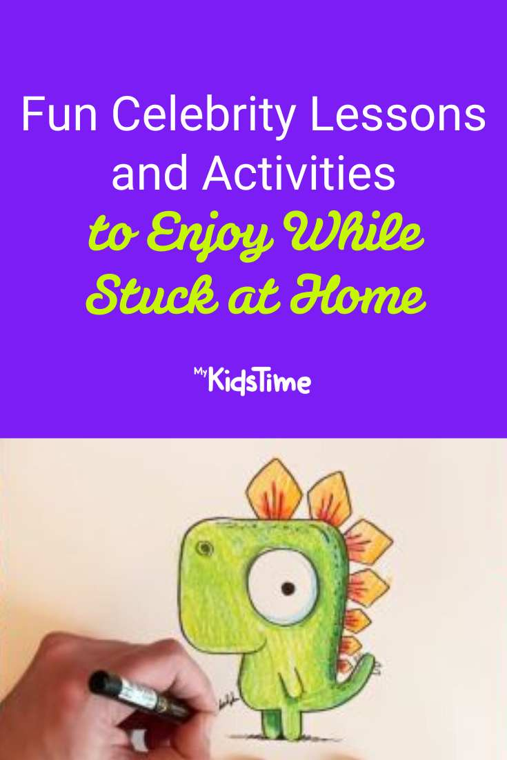Celebrity Lessons and Activities to Enjoy While Stuck at Home - Mykidstime