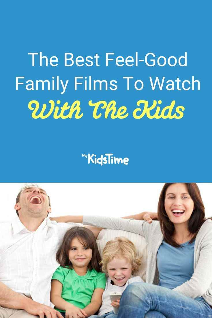 The Best Feel-Good Family Films To Watch With The Kids