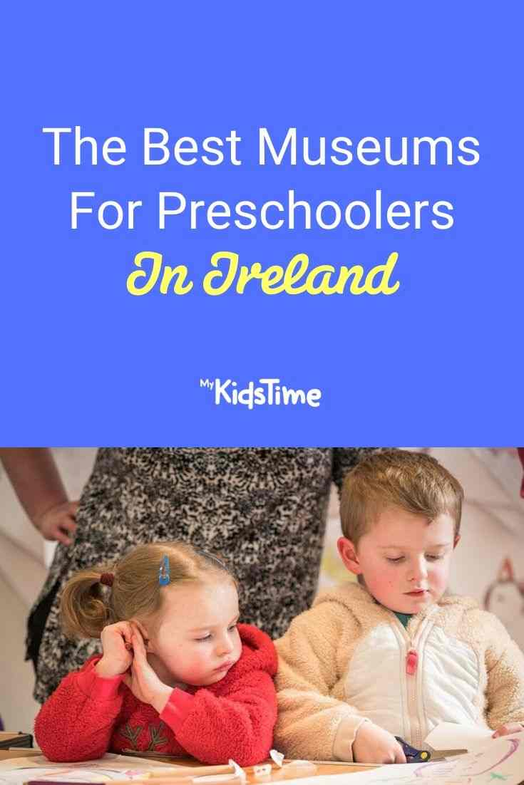 The Best Museums For Preschoolers In Ireland