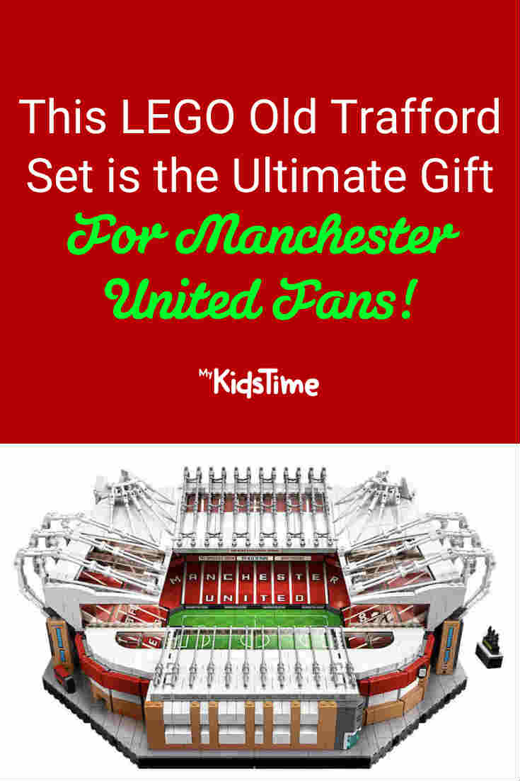 WOW! This LEGO Old Trafford Set is the Ultimate Gift for Man Utd Fans - Mykidstime