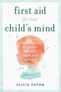 alicia eaton first aid for your child's mind