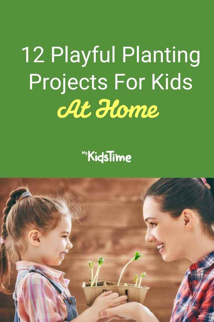 12 Playful Planting Projects For Kids At Home