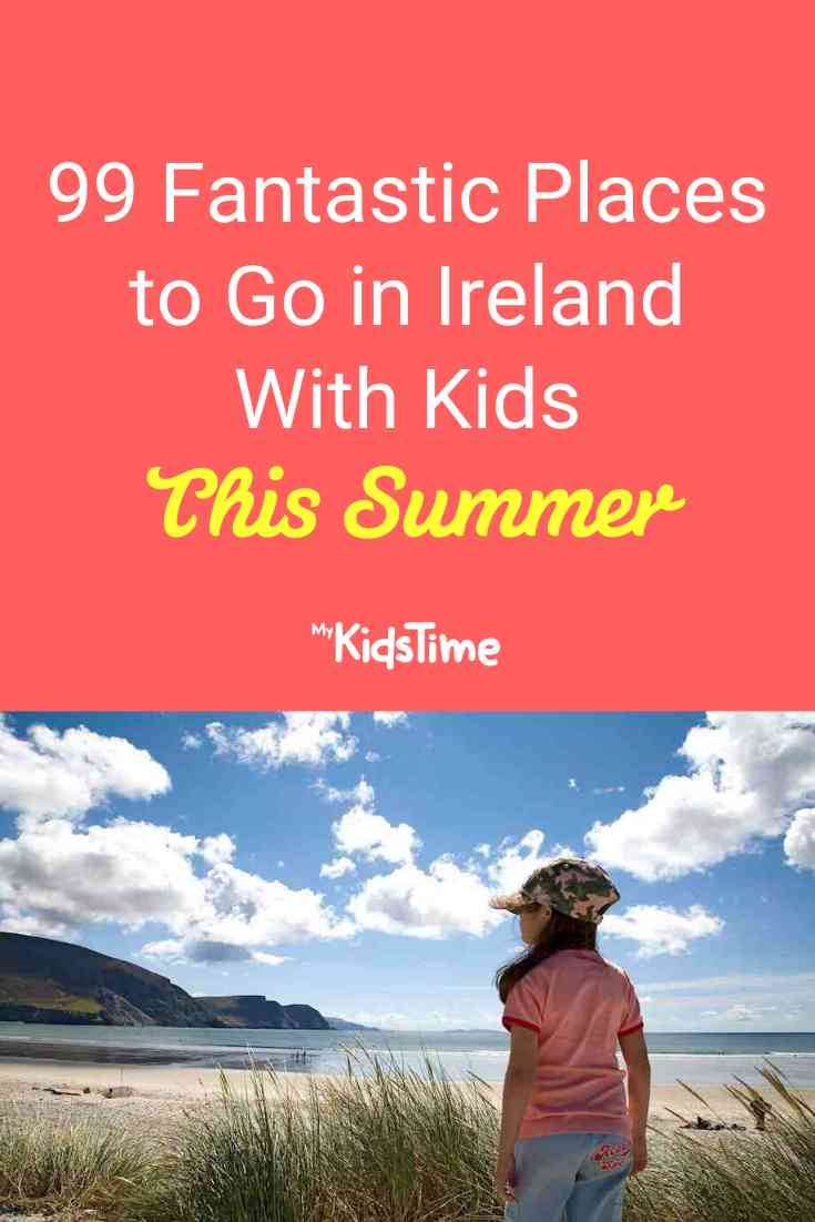 99 Fantastic Places To Go In Ireland With Kids This Summer - Mykidstime (1)