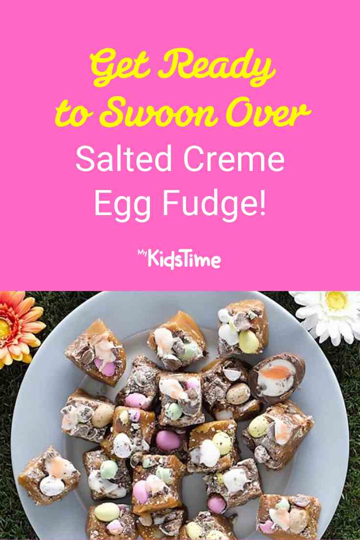 Get Ready to Swoon Over Salted Creme Egg Fudge! - Mykidstime