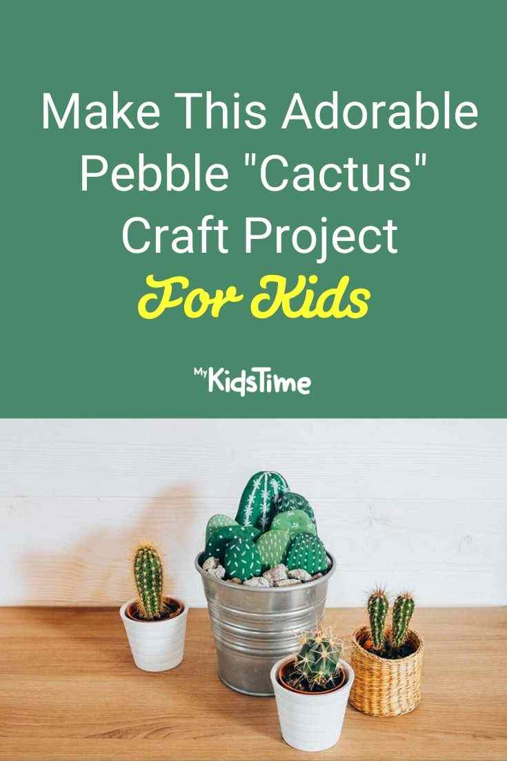 Make This Adorable Pebble Cactus Craft Project For Kids