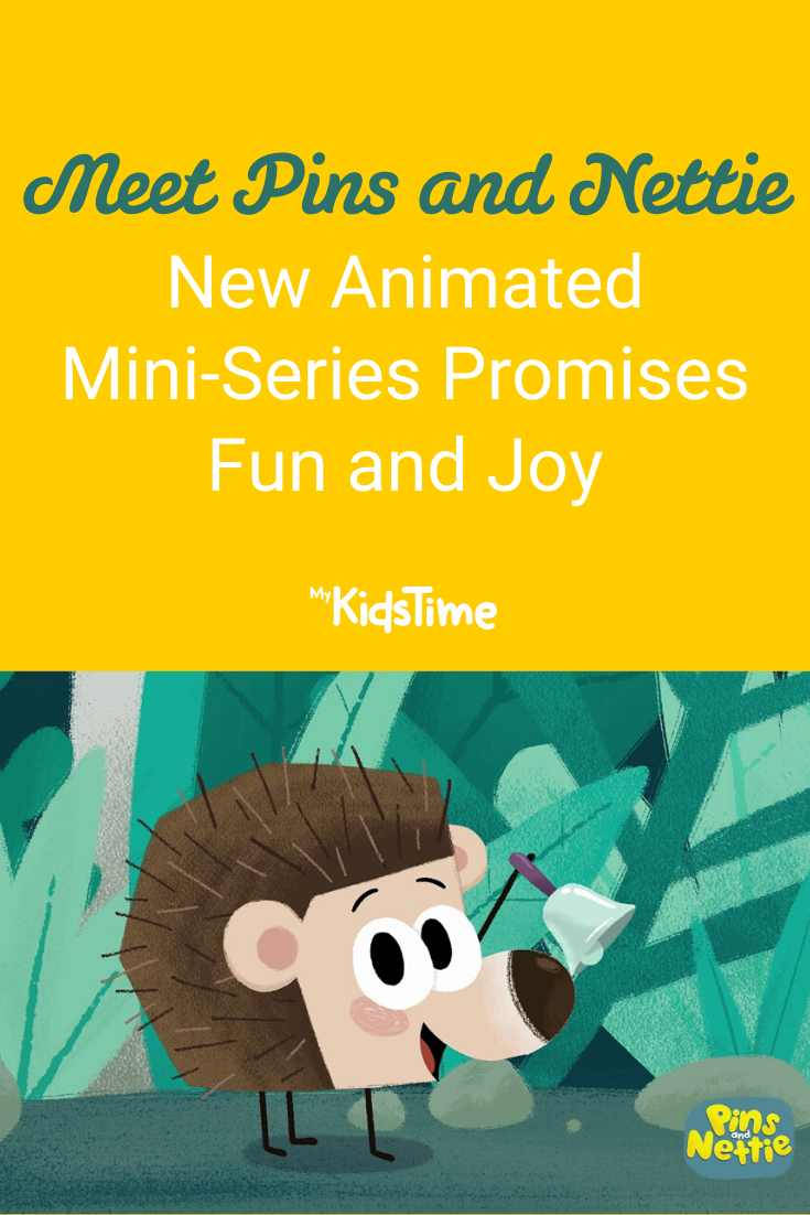 New Animated Mini-Series Pins and Nettie Promises Fun and Joy - Mykidstime