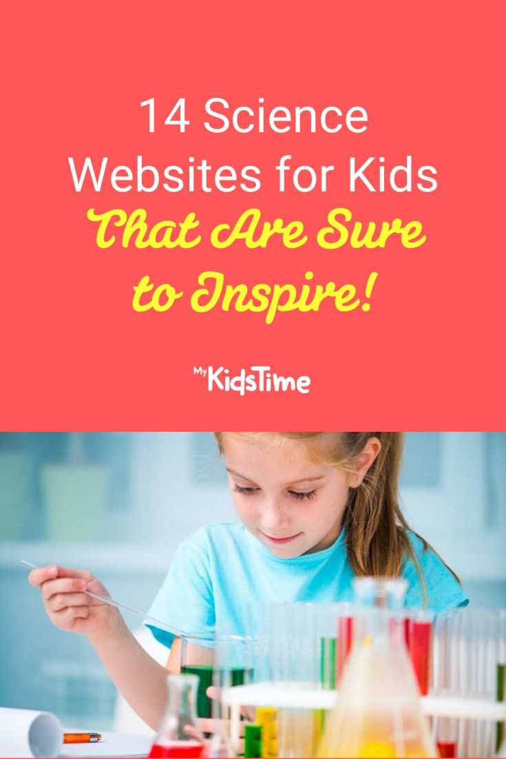 14 Science Websites for Kids That Are Sure to Inspire - Mykidstime