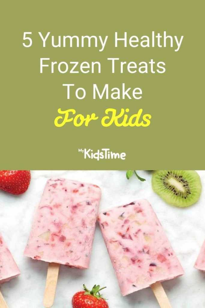 5 Yummy Healthy Frozen Treats To Make For Kids