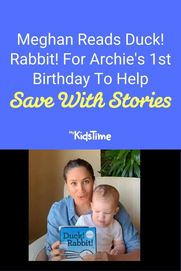 Meghan Reads Duck! Rabbit! For Archie's 1st Birthday To Help Save With Stories