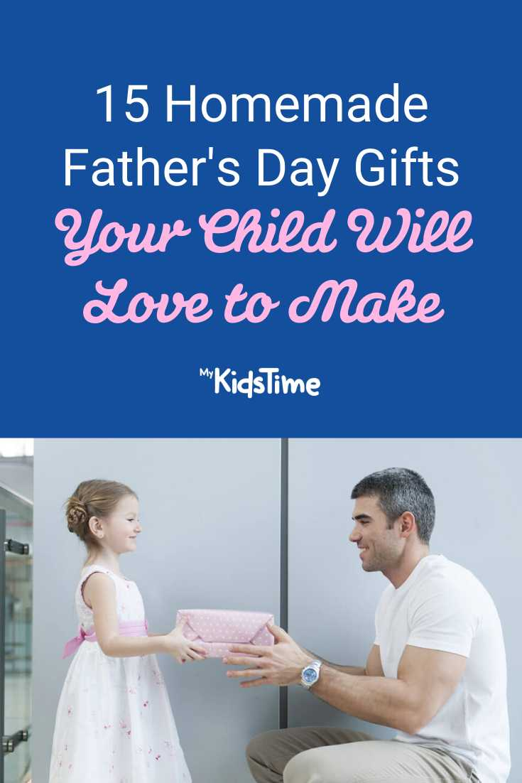 15 Heartfelt Homemade Father's Day Gifts Your Child Will Love To Make - Mykidstime