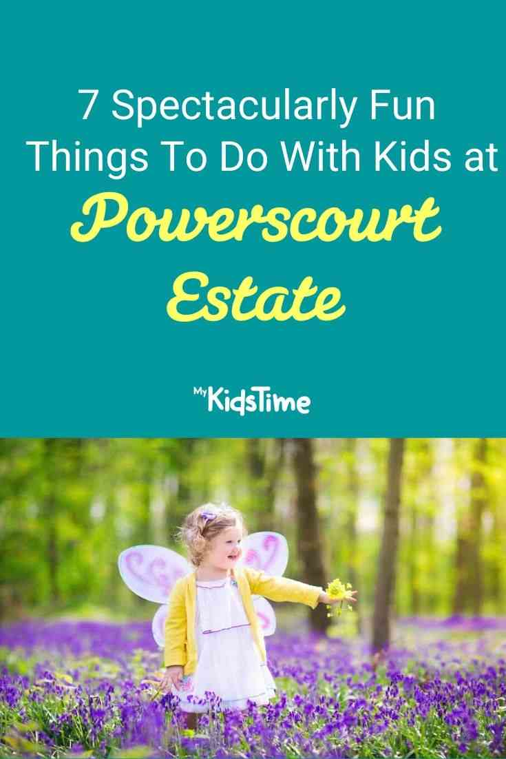 7 Spectacularly Fun Things To Do With Kids in Wicklow At Powerscourt Estate
