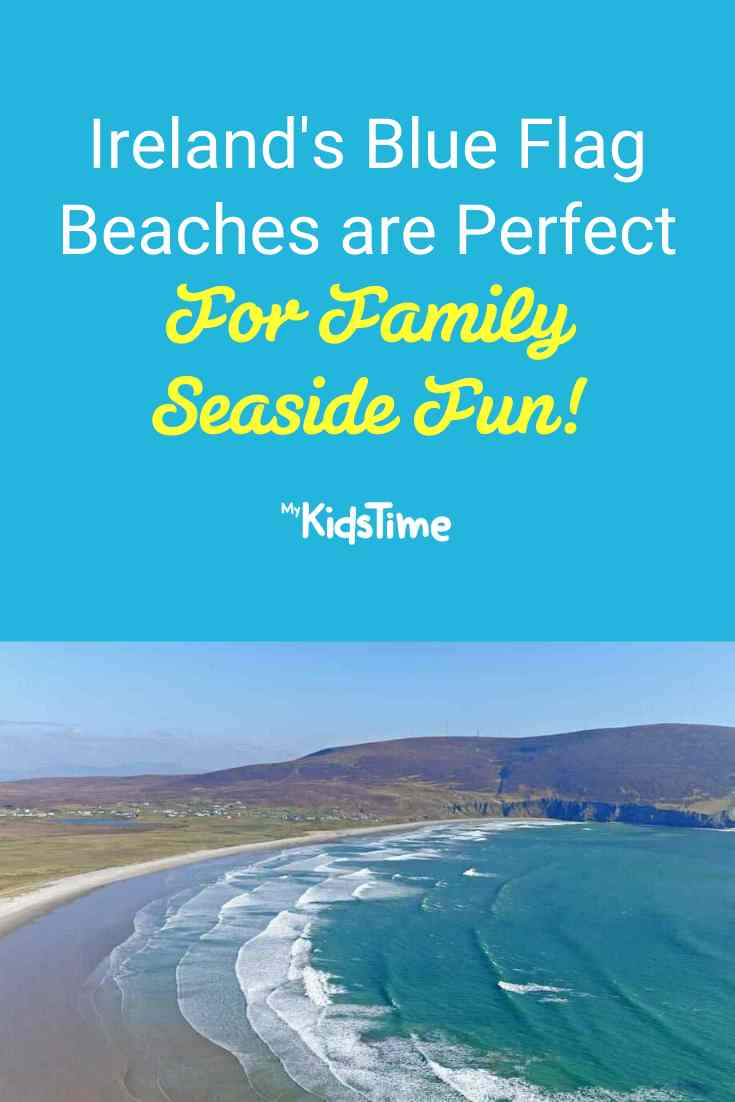 Ireland's Blue Flag Beaches Are Perfect for Family Seaside Fun! - Mykidstime