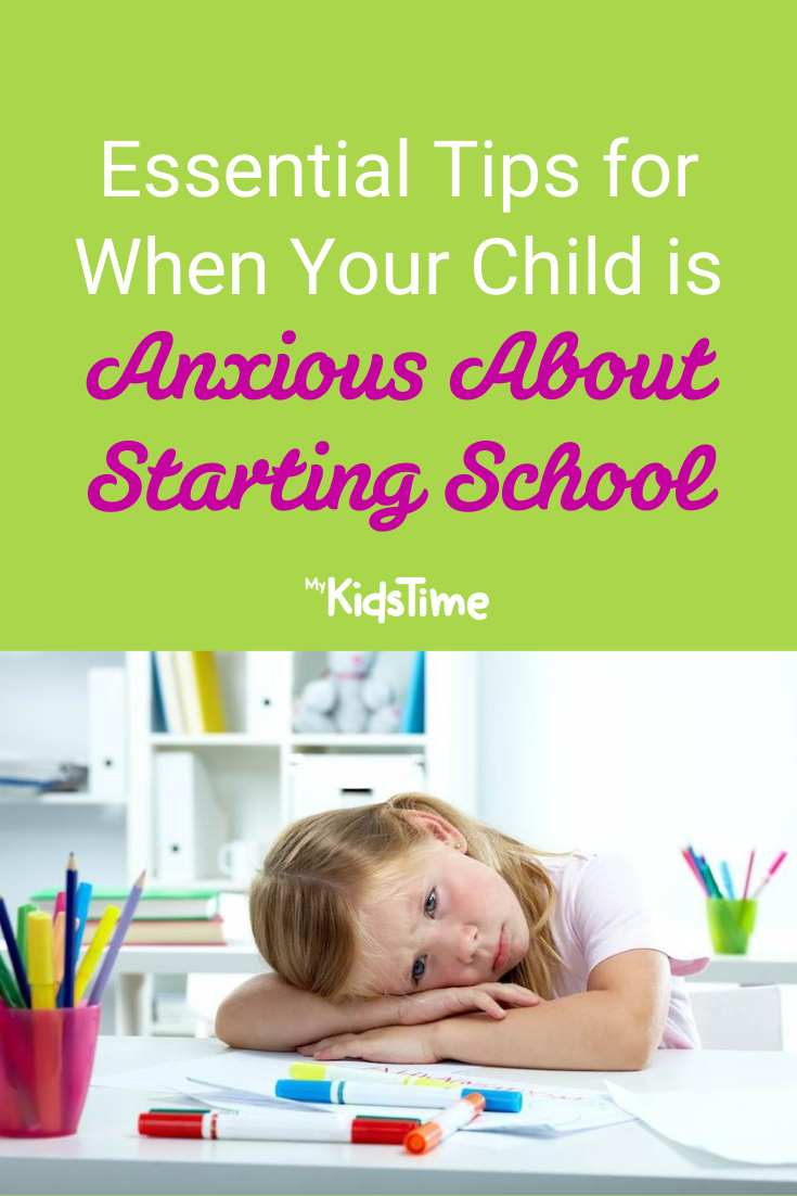 Essential Tips for When Your Child is Anxious About Starting School - Mykidstime
