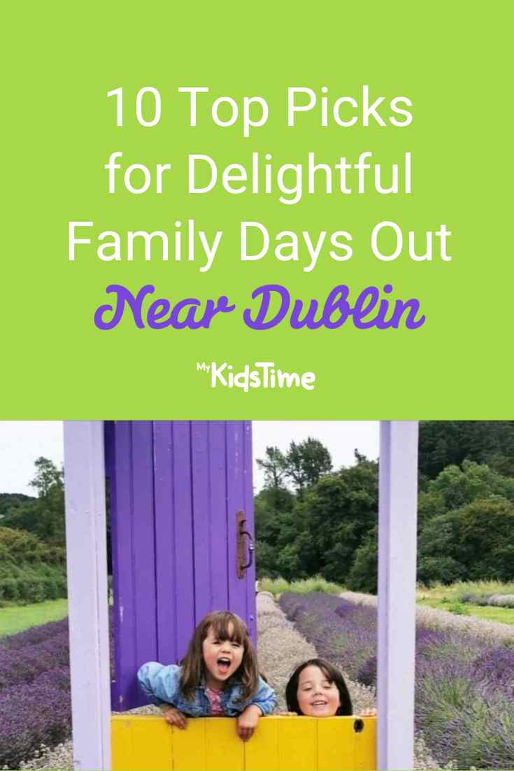 10 Top Picks for Delightful Family Days Out Near Dublin - Mykidstime
