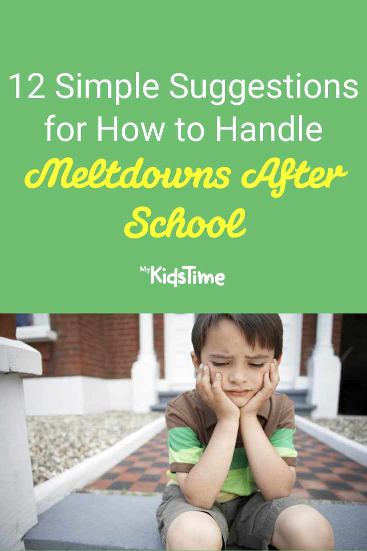 12 Simple Suggestions for How to Handle Meltdowns After School
