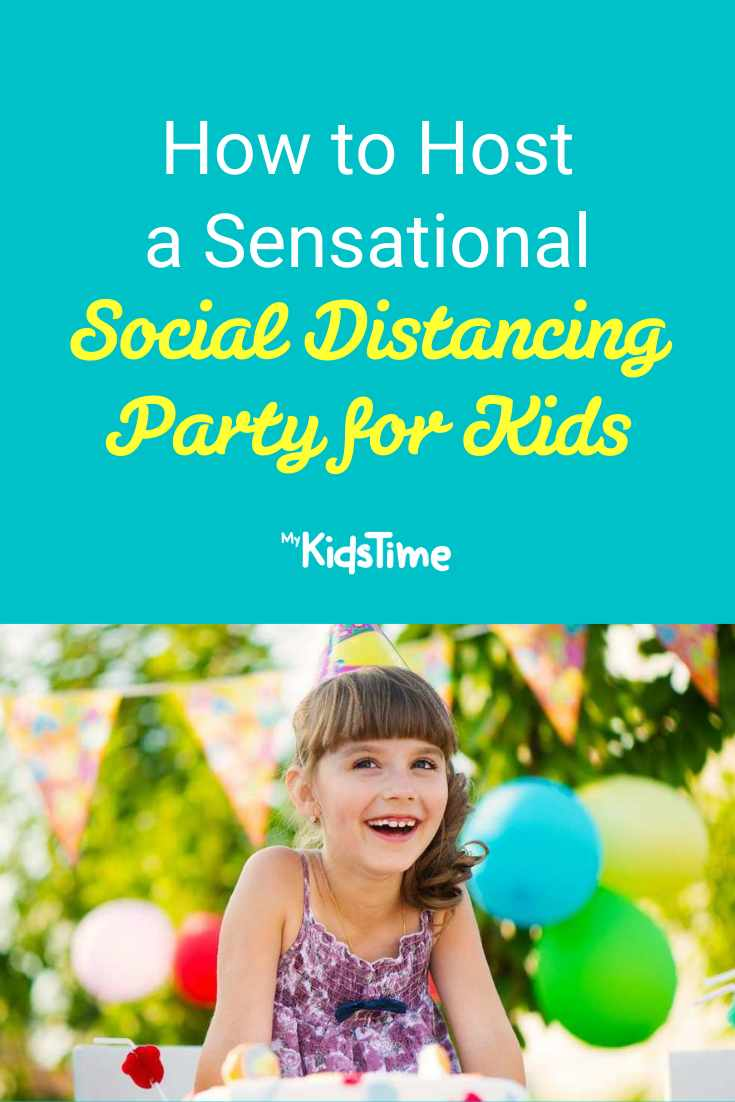 How to Host a Sensational Social Distancing Party for Kids - Mykidstime