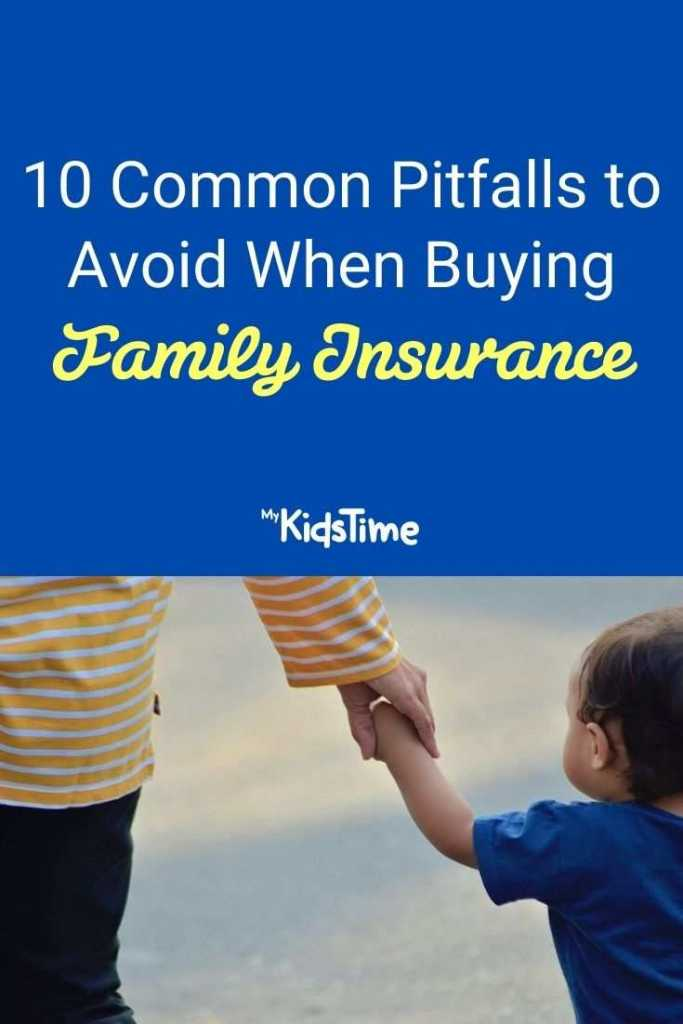 10 Common Pitfalls To Avoid When Buying Family Insurance