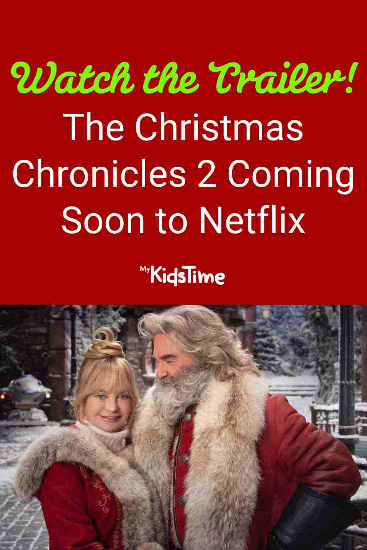Get a First Glimpse at The Christmas Chronicles 2 on Netflix! - Mykidstime