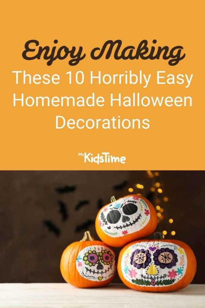 Enjoy Making These 10 Horribly Easy Homemade Halloween Decorations