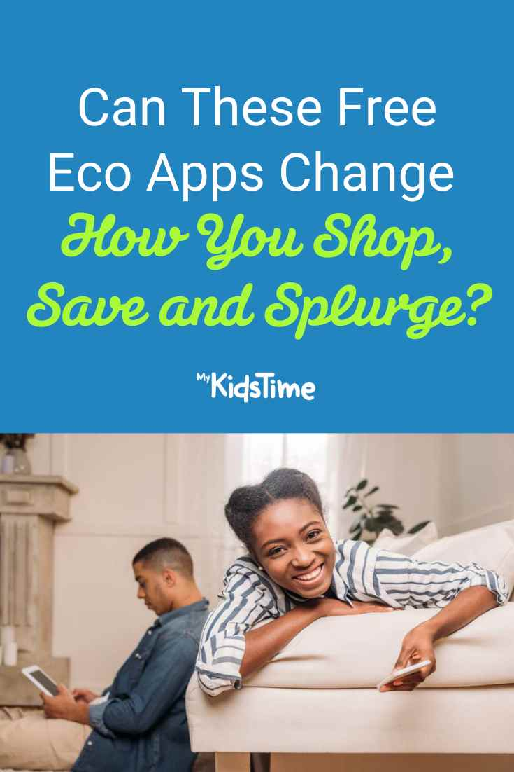 Can These Free Eco Apps Change How You Shop, Save and Splurge - Mykidstime