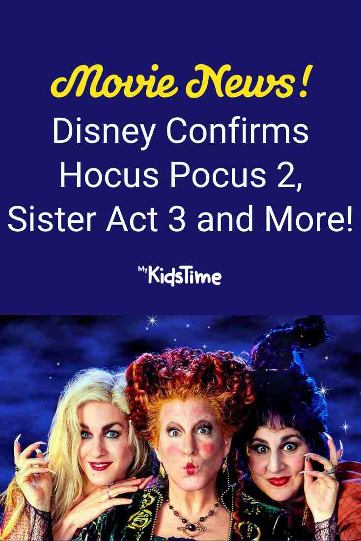 Disney CONFIRMS Hocus Pocus 2, Sister Act 3 and Lots More! - Mykidstime