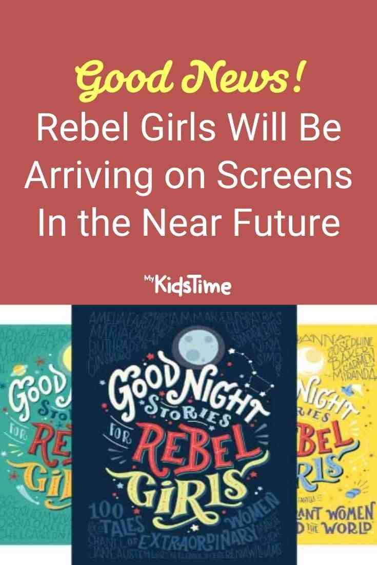 Good News! Rebel Girls Will Be Arriving on Screens In the Near Future