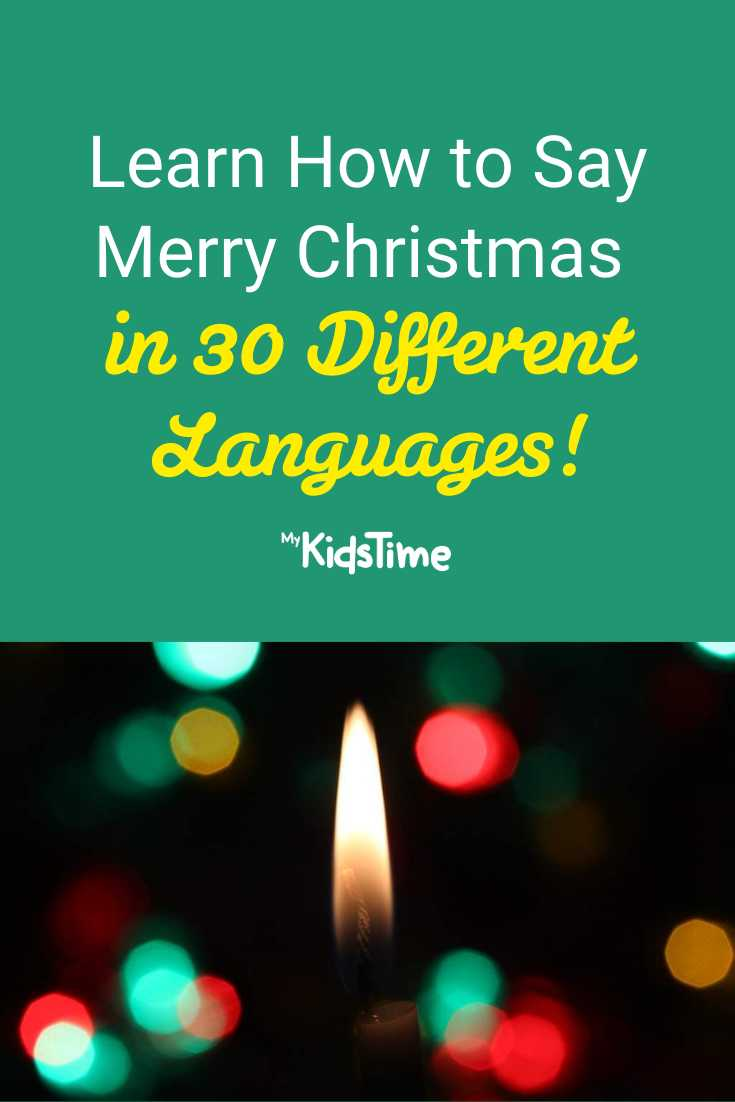 Learn How to Say Merry Christmas in 30 Different Languages - Mykidstime
