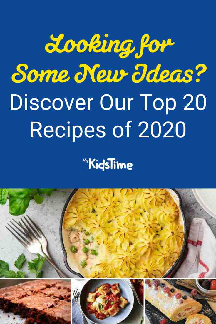 Looking for Some New Ideas_ Discover Our Top 20 Recipes of 2020 - Mykidstime