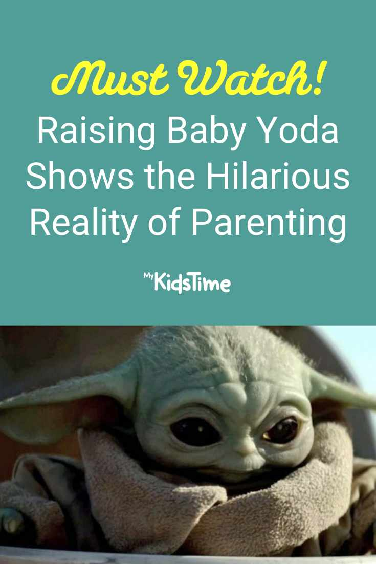 Raising Baby Yoda Shows the Hilarious Reality of Inter-Galactic Parenting - Mykidstime