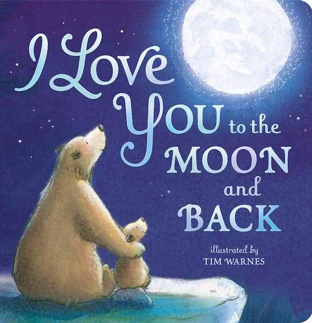 I Love You to the Moon and Back - valentine's books for kids