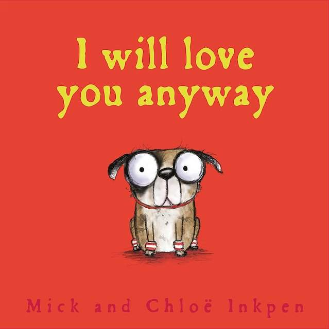 I Will Love You Anyway - valentines books for kids