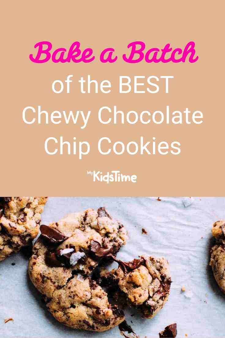 Bake a Batch of the BEST Chewy Chocolate Chip Cookies! - Mykidstime