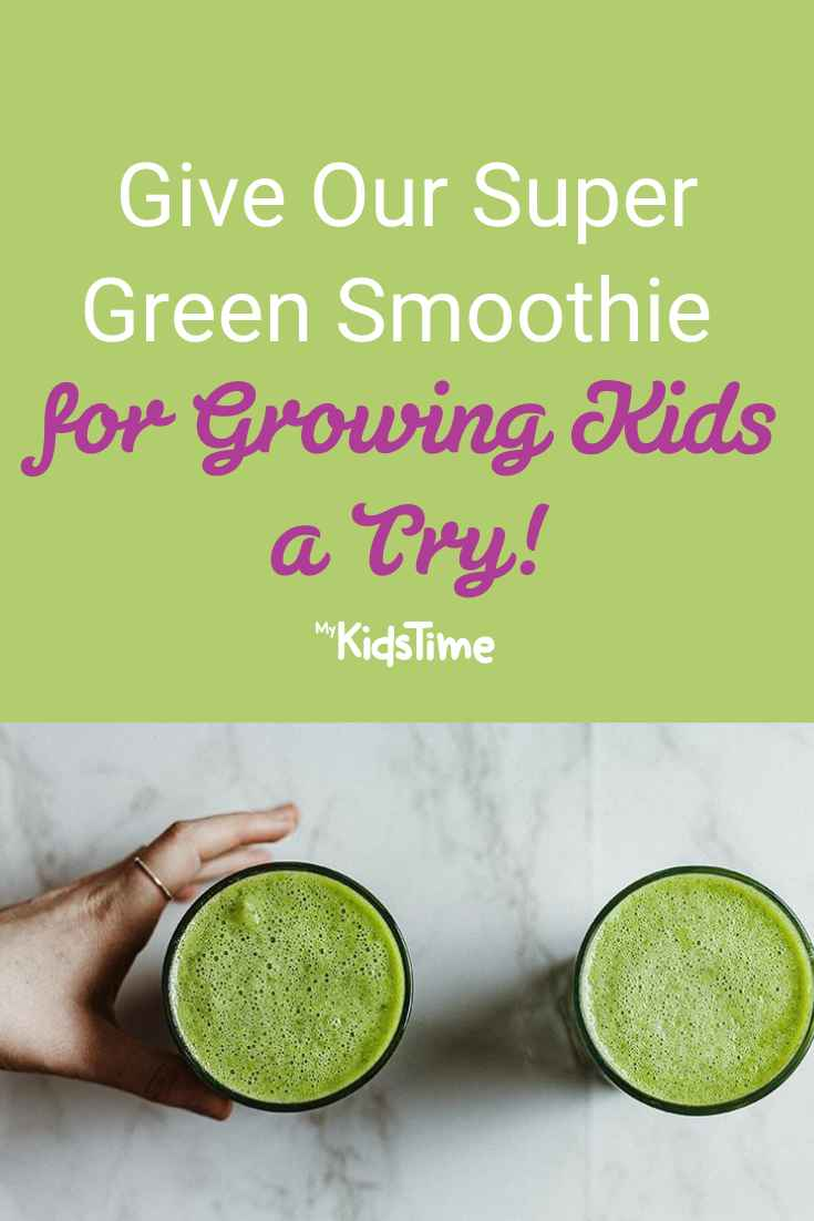 Give Our Super Green Smoothie for Growing Kids a Try - Mykidstime